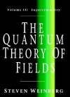 The Quantum Theory of Fields: Volume III, Supersymmetry - Steven Weinberg