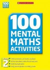 100 Mental Maths Activities. Year 2. [Scottish Primary 3] - Caroline Clissold