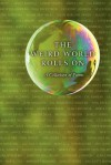The Weird World Rolls on: A Collection of Poems - Jean Davies Okimoto