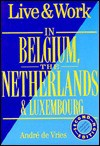 Belgium, the Netherlands & Luxembourg - Vacation Work Publications