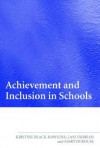 Achievement and Inclusion in Schools - Kristine Black-Hawkins, Lani Florian, Martyn Rouse