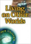 Living On Other Worlds - Gregory L. Vogt