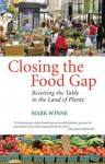 Closing the Food Gap: Resetting the Table in the Land of Plenty - Mark Winne