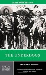 The Underdogs (Norton Critical Editions) - Mariano Azuela, Ilan Stavans, Ilan Stavans, Anna More