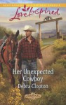 Her Unexpected Cowboy - Debra Clopton
