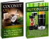 Coconut Oil & Nutribullet Box Set: Protect Your Immuni system, Be Radiant with Great Health and Enhance Your Beauty with 23+ Steps and Healthy Smoothies ... oil, Nutribullet recipes, Coconut oil uses) - Tina Morgan, Noah Moore