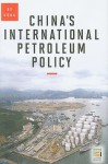 China's International Petroleum Policy - Bo Kong