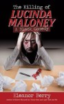 The Killing of Lucinda Maloney. Eleanor Berry - Eleanor Berry