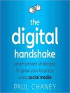 The Digital Handshake: Seven Proven Strategies to Grow Your Business Using Social Media - Paul Chaney, Scott L. Peterson