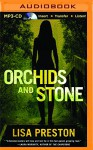 Orchids and Stone - Lisa Preston, Cris Dukehart