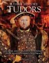 The Tudors, a Dark History - Judith John