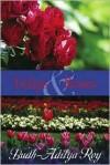Tulips & Roses - Budh-Aditya Roy