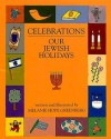 Celebrations: Our Jewish Holidays - Melanie Hope Greenberg