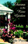 Thorns in the Rose Garden - Linda Price