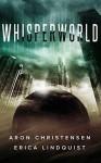 Whisperworld - Erica Lindquist, Aron Christensen