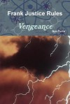 Frank Justice Rules Vengeance - Bob Furlin