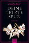 Deine letzte Spur: Kriminalroman - Emily Barr, Anke Angela Grube