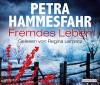 Fremdes Leben - Petra Hammesfahr, Regina Lemnitz