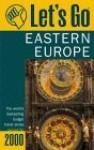 Let's Go Eastern Europe 2000 - Let's Go Inc.
