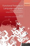Functional Features in Language and Space: Insights from Perception, Categorization, and Development - Laura Carlson, Emile van der Zee