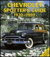 Chevrolet Spotter's Guide: 1920-1992/Inluces Chevrolet Bel Air, Camaro, Chevelle, Chevy Ii/Vova, Corvette, Pickup Trucks, Vans, Corvair, El Camino, - Tad Burness