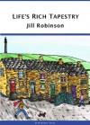 Life's Rich Tapestry - Jill Robinson
