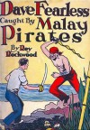 Dave Fearless Caught by Malay Pirates or, The Secret of Bamboo Island - Roy Rockwood