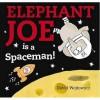 Elephant Joe Is A Spaceman! - David Wojtowycz