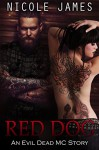 Red Dog: An Evil Dead MC Story (The Evil Dead MC Series Book 6) - Nicole James