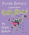 Purple Ronnie's Little Guide To Getting Married - Giles Andreae