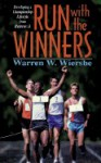 Run with the Winners: Developing a Championship Lifestyle from Hebrews 11 - Warren W. Wiersbe