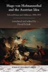 Hugo von Hofmannsthal and the Austrian Idea: Selected Essays and Addresses, 1906-1927 - Hugo von Hofmannsthal, David S. Luft, David Luft
