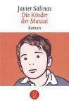 Die Kinder Der Massai: Roman - Javier Salinas, Stephanie von Harrach