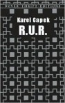 R.U.R. (Rossum´s Universal Robots) A play In Introductory Scene and Three Acts (With Active Table of Contents) - Karel Čapek