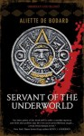 Servant of the Underworld - Aliette de Bodard