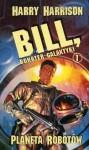 Bill, bohater galaktyki. Planeta robotów. - Harry Harrison