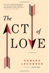 The Act of Love - Howard Jacobson