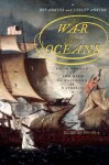 The War for All the Oceans: From Nelson at the Nile to Napoleon at Waterloo - Roy A. Adkins, Lesley Adkins