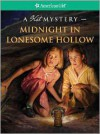 Midnight in Lonesome Hollow: A Kit Mystery - Kathleen Ernst
