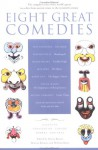 Eight Great Comedies - Sylvan Barnet, Morton Berman, William Burton