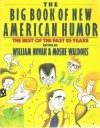 The Big Book of New American Humor: The Best of the Past 25 Years - William J. Novak, Moshe Waldoks