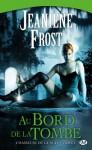 Au bord de la tombe (Chasseuse de la nuit, #1) - Jeaniene Frost