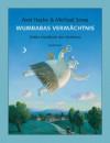 Wumbabas Vermächtnis : Drittes Handbuch des Verhörens - Axel Hacke, Michael Sowa