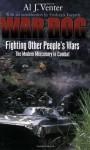 War Dog: Fighting Other People's Wars - The Modern Mercenary in Combat - Al J. Venter