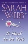 It Had To Be You - Sarah Webb