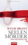 Seelenmörder - Ariane Böckler, Kylie Brant
