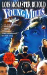 Young Miles (Vorkosigan Omnibus, #2) - Lois McMaster Bujold