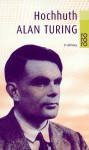 Alan Turing. Erzählung - Rolf Hochhuth