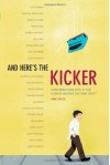And Here's the Kicker: Conversations with 21 Top Humor Writers on Their Craft - Mike Sacks