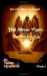 The Abyss Wars: The One Council - Yannis Karatsioris